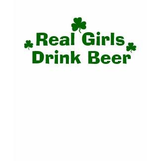 Real Girls Drink Beer St. Patrick's Tee shirt