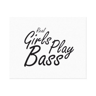 Real Girls Play Bass black Canvas Print
