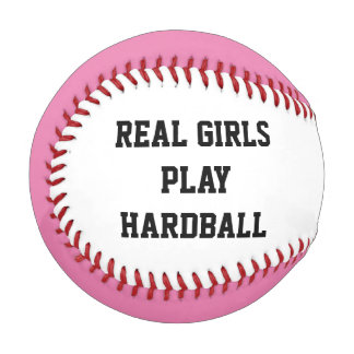 """REAL GIRLS PLAY HARDBALL"" custom Baseball"