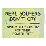 Real Golfers don´t cry Greeting Card