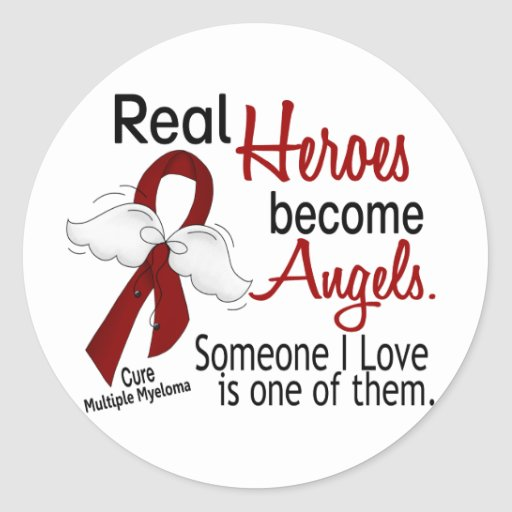 Real Heroes Become Angels Multiple Myeloma Round Stickers