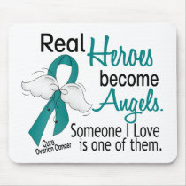 Real Heroes Become Angels Ovarian Cancer Mouse Pad