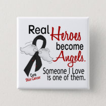 Real Heroes Become Angels Skin Cancer Pinback Button