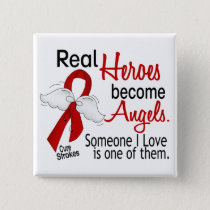 Real Heroes Become Angels Stroke Pinback Button