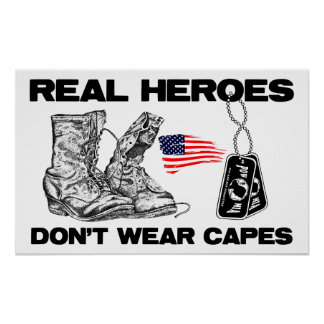 Real Heroes Don't Wear Capes! Poster