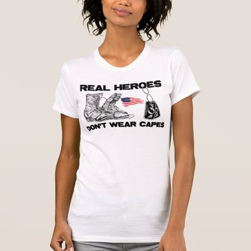 Real Heroes Don't Wear Capes! Tee Shirt