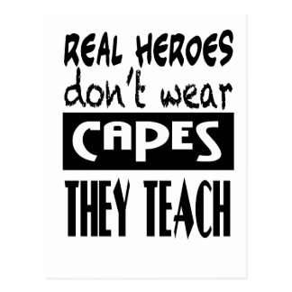 Real Heroes don't wear capes they teach Tshirt Postcard