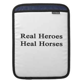 Real Heroes Heal Horses iPad Sleeves