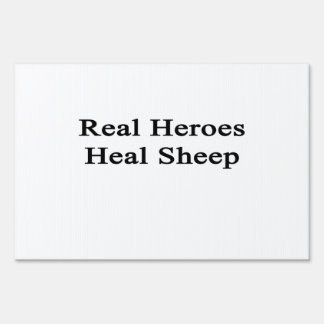 Real Heroes Heal Sheep Signs