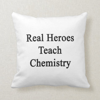Real Heroes Teach Chemistry Throw Pillow