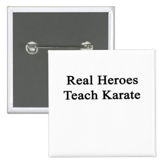 Real Heroes Teach Karate 2 Inch Square Button