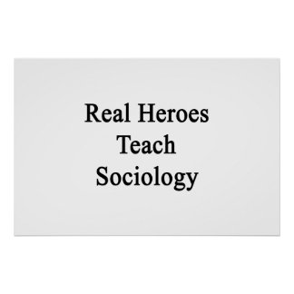 Real Heroes Teach Sociology Poster