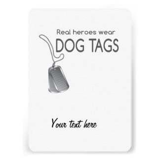 Real heroes wear dog tags custom announcements