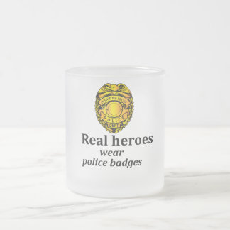 Real heroes wear police badges frosted glass coffee mug
