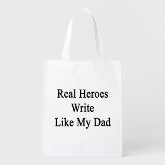 Real Heroes Write Like My Dad Market Tote