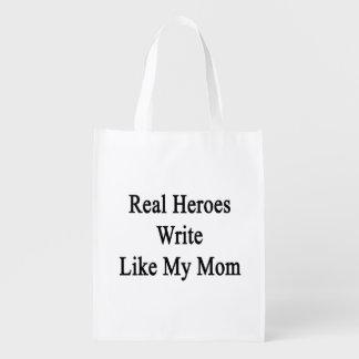 Real Heroes Write Like My Mom Reusable Grocery Bag