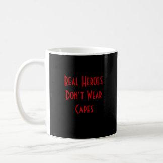 Real HeroesDon't WearCapes Mug