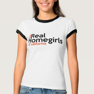 Real Homegirls of California women's Tshirt