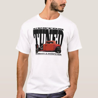 Real Hot Rods aren't tuned with computers. T-Shirt