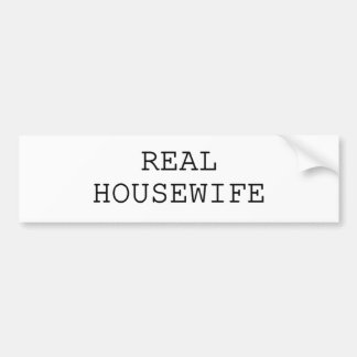 REAL HOUSEWIFE CAR BUMPER STICKER