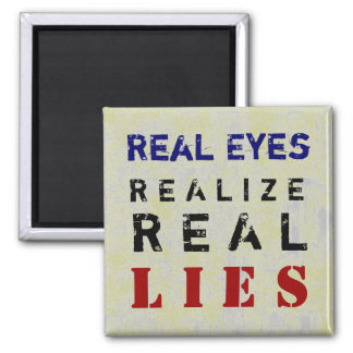REAL LIES ~ Magnet Truism