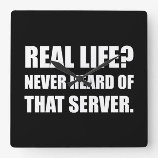 Real Life Never Heard Server Square Wall Clock