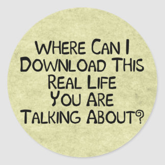 Real Life Round Sticker