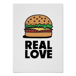 """""""REAL LOVE"""" Funny Burger Fast Food Lovers Poster"""