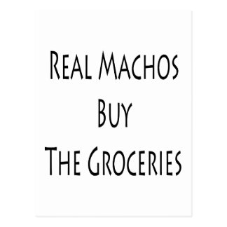 Real Machos Buy The Groceries Postcard