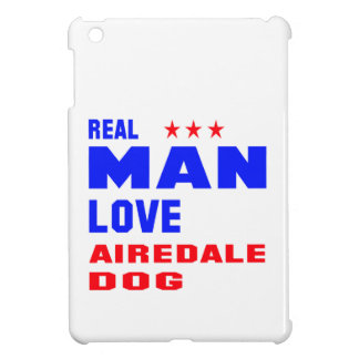 Real man love Airedale dog iPad Mini Cases