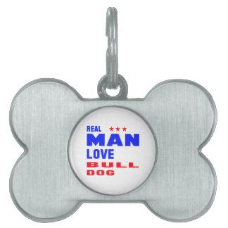 Real man love Bulldog. Pet Name Tag