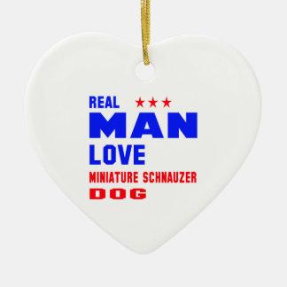 Real man love Miniature Schnauzer dog Ceramic Ornament