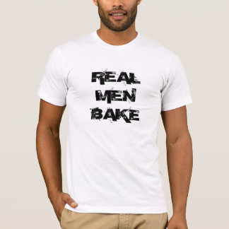 REAL MEN BAKE T-Shirt