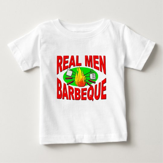 Real Men Barbeque. Funny Design for The BBQ King. Baby T-Shirt