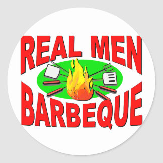 Real Men Barbeque. Funny Design for The BBQ King. Classic Round Sticker