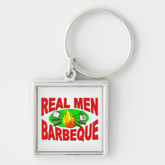 Real Men Barbeque. Funny Design for The BBQ King. Silver-Colored Square Keychain