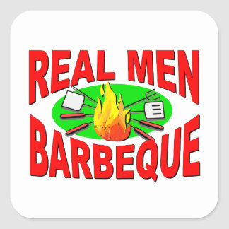 Real Men Barbeque. Funny Design for The BBQ King. Square Sticker