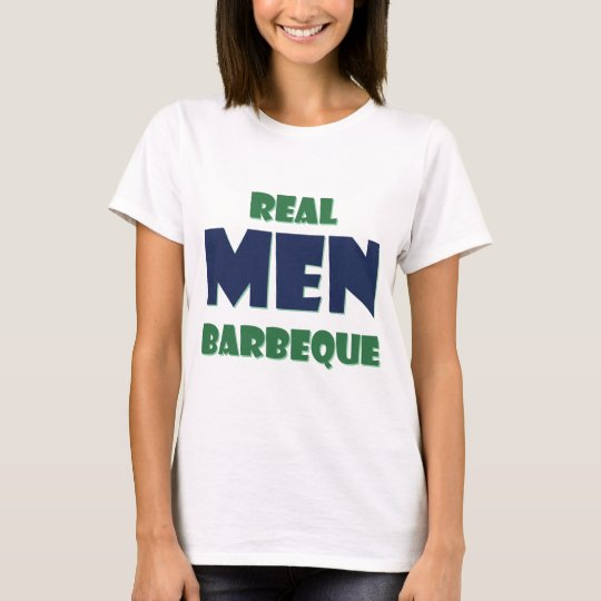 Real Men Barbeque T-Shirt