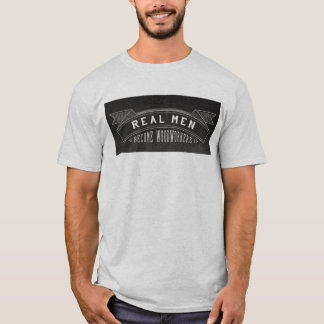 Real Men Become Woodworkers T-Shirt