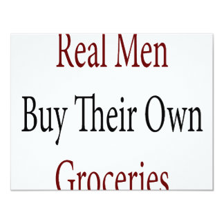 Real Men Buy Their Own Groceries 4.25x5.5 Paper Invitation Card