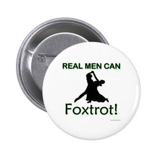 Real Men Can Foxtrot Buttons