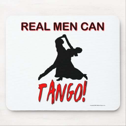 Real Men Can Tango Mouse Pad