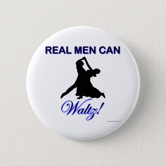 Real Men Can Waltz Pinback Button