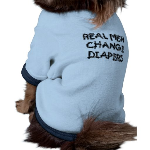 Real Men Change Diapers T-shirts and Gifts Pet Clothing