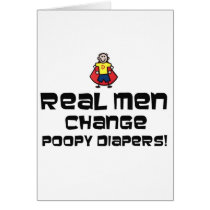 Real Men Change Poopy Diapers