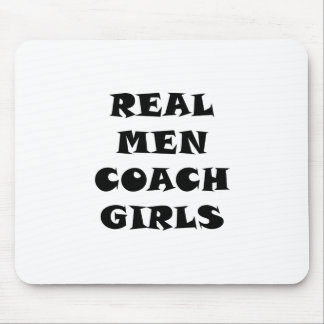 Real Men Coach Girls Mouse Pad