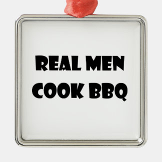 Real Men Cook BBQ Metal Ornament