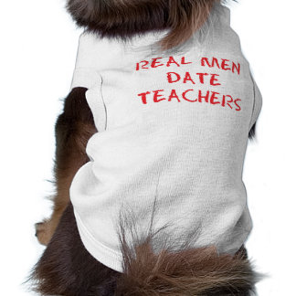 Real Men Date Teachers Red Dog Clothes