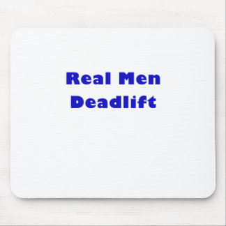 Real Men Deadlift Mouse Pad