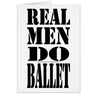 Real Men Do Ballet Card